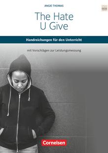 Cornelsen Senior English Library - The Hate U Give - Handreichungen für den Unterricht mit Klausurvorschlägen - Ab 11. Schuljahr