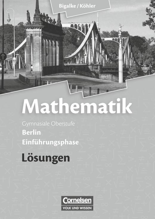 Bigalke/Köhler: Mathematik - Lösungen zum Schülerbuch - Einführungsphase