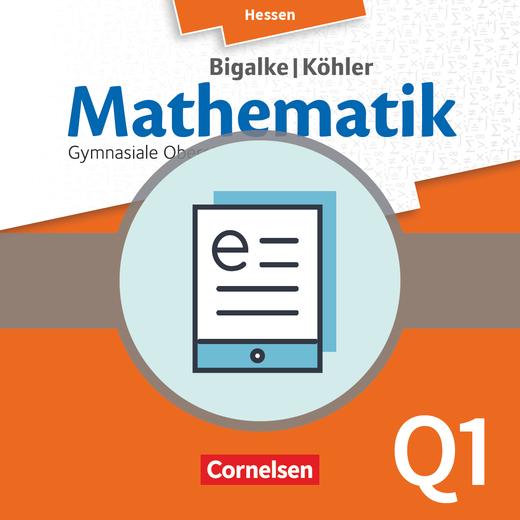 Bigalke/Köhler: Mathematik - Band Q1 - Schülerbuch als E-Book - Grundkurs 1. Halbjahr