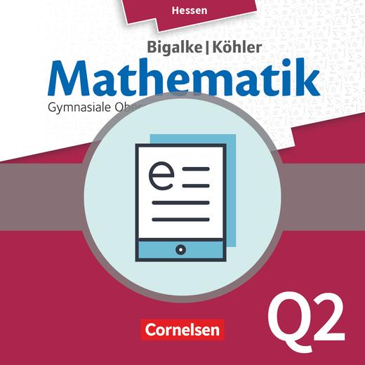 Bigalke/Köhler: Mathematik - Band Q2 - Schülerbuch als E-Book - Leistungskurs 2. Halbjahr