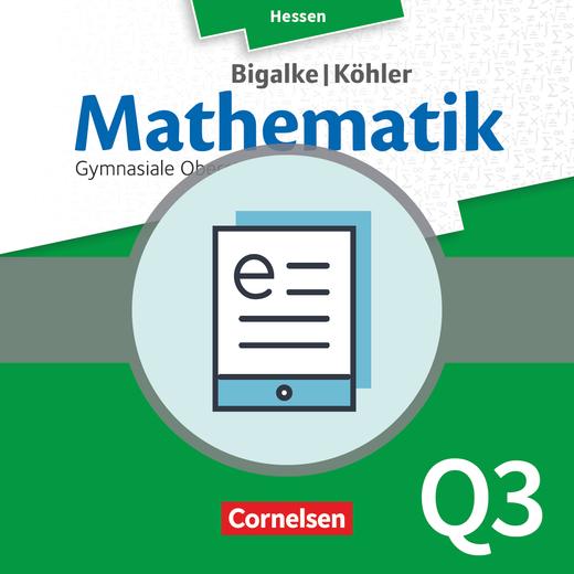 Bigalke/Köhler: Mathematik - Band Q3 - Schülerbuch als E-Book - Leistungskurs 3. Halbjahr