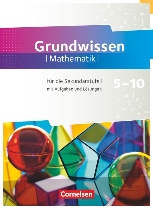 Fundamente der Mathematik - Grundwissen - 5. bis 10. Schuljahr