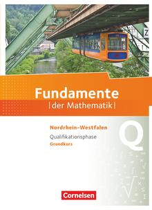 Fundamente der Mathematik - Schülerbuch - Qualifikationsphase - Grundkurs