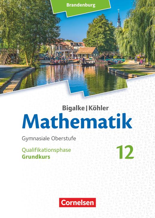 Bigalke/Köhler: Mathematik - Grundkurs - Schülerbuch - 12. Schuljahr