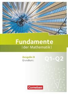 Fundamente der Mathematik - Schülerbuch - 11. Schuljahr - Grundkurs