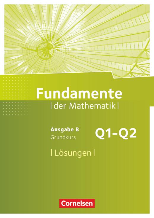 Fundamente der Mathematik - Lösungen zum Schülerbuch - 11. Schuljahr - Grundkurs