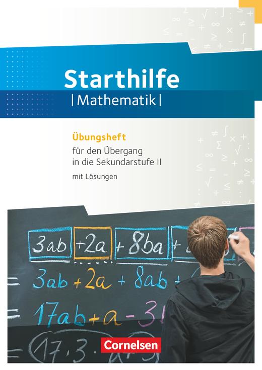 Fundamente der Mathematik - Starthilfe Mathematik - Übungsheft für den Übergang in die gymnasiale Oberstufe - 10./11. Schuljahr