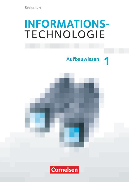 Informationstechnologie - Aufbauwissen 1 - Schülerbuch - 7.-10. Schuljahr