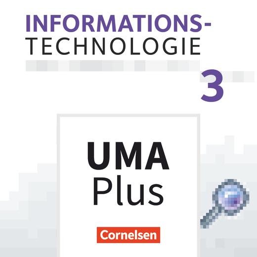 Informationstechnologie - Aufbauwissen 3 - Unterrichtsmanager Plus - mit Download für Offline-Nutzung - 7.-10. Schuljahr