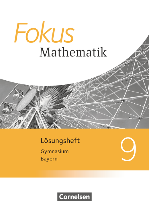 Fokus Mathematik - Lösungen zum Schülerbuch - 9. Jahrgangsstufe