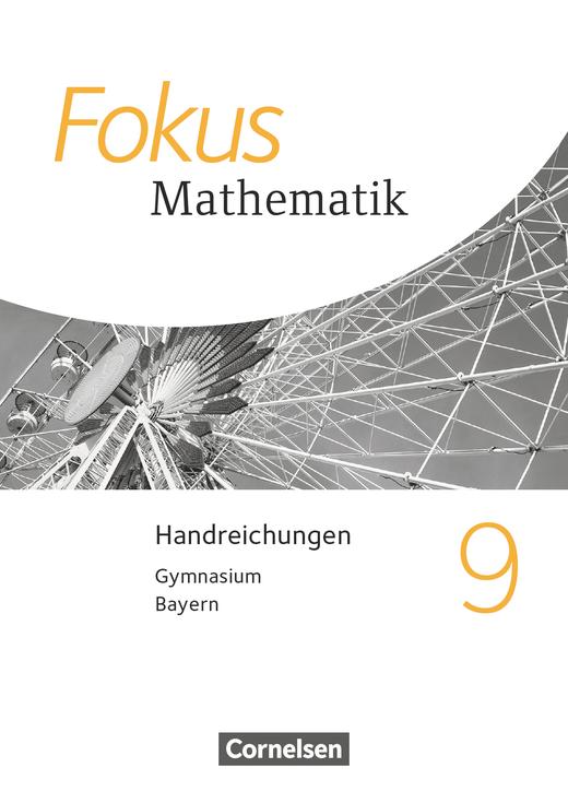 Fokus Mathematik - Handreichungen für den Unterricht - 9. Jahrgangsstufe