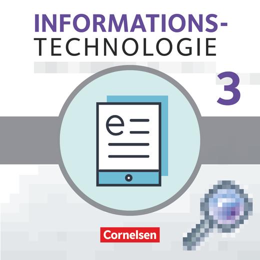 Informationstechnologie - Aufbauwissen 3 - Schülerbuch als E-Book - 7.-10. Schuljahr