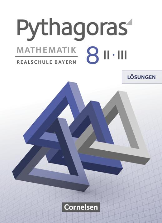 Pythagoras - Lösungen zum Schülerbuch - 8. Jahrgangsstufe (WPF II/III)