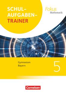 Fokus Mathematik - Schulaufgabentrainer mit Lösungen - 5. Jahrgangsstufe