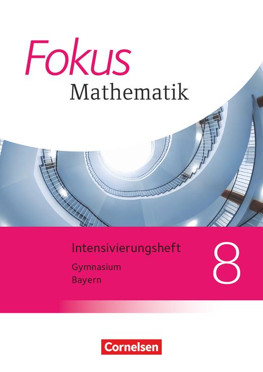 Fokus Mathematik - Intensivierungsheft mit Lösungen - 8. Jahrgangsstufe