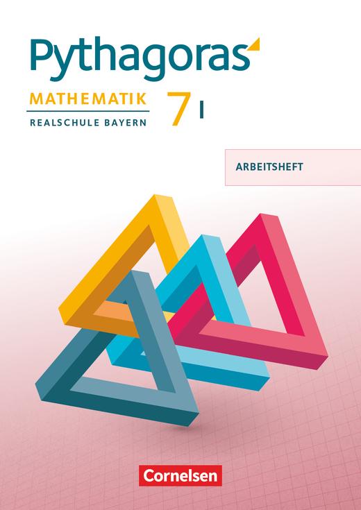 Pythagoras - Arbeitsheft mit eingelegten Lösungen - 7. Jahrgangsstufe (WPF I)