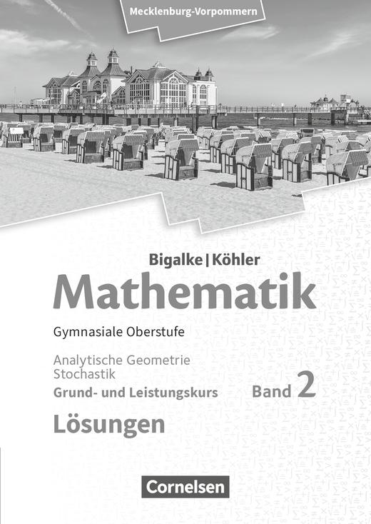 Bigalke/Köhler: Mathematik - Analytische Geometrie und Stochastik - Lösungen zum Schülerbuch - Band 2 - Grund- und Leistungskurs