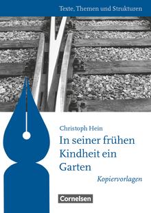 Texte, Themen und Strukturen - Kopiervorlagen zu Abiturlektüren - In seiner frühen Kindheit ein Garten - Kopiervorlagen