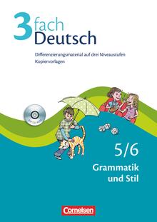 3fach Deutsch - Grammatik und Stil - Kopiervorlagen mit CD-ROM - 5./6. Jahrgangsstufe