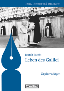Texte, Themen und Strukturen - Kopiervorlagen zu Abiturlektüren - Leben des Galilei - Kopiervorlagen