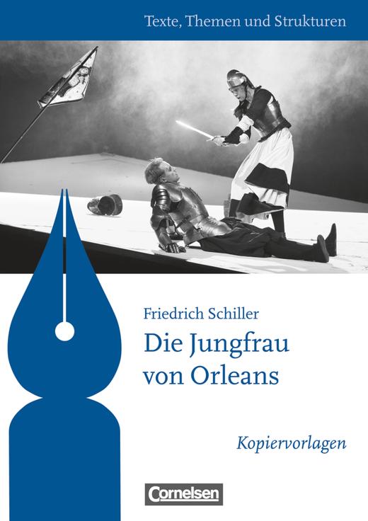 Texte, Themen und Strukturen - Kopiervorlagen zu Abiturlektüren - Jungfrau von Orleans - Kopiervorlagen
