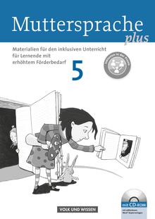 Muttersprache plus - Materialien für den inklusiven Unterricht - Für Lernende mit erhöhtem Förderbedarf - Kopiervorlagen und CD-ROM - 5. Schuljahr