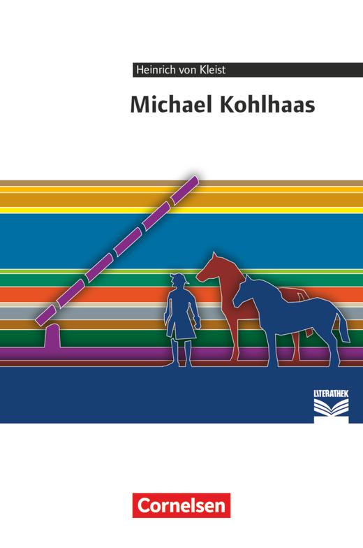 Cornelsen Literathek - Michael Kohlhaas - Empfohlen für das 10.-13. Schuljahr - Textausgabe
