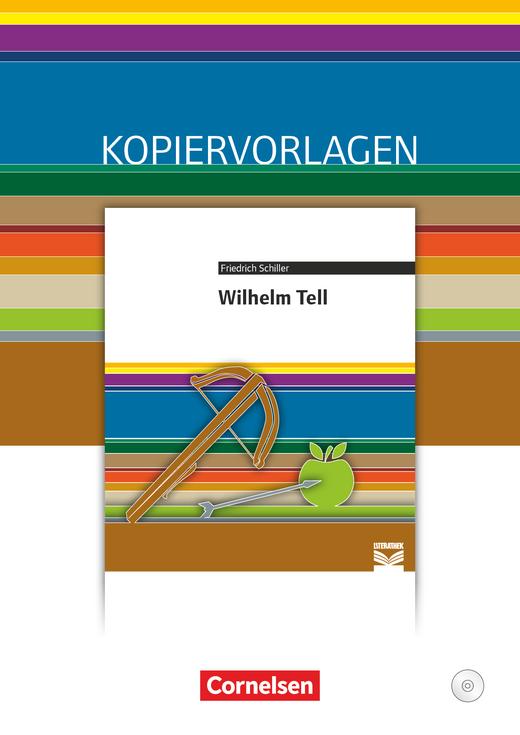 Cornelsen Literathek - Wilhelm Tell - Empfohlen für das 8.-10. Schuljahr - Kopiervorlagen mit Lösungen und CD-ROM