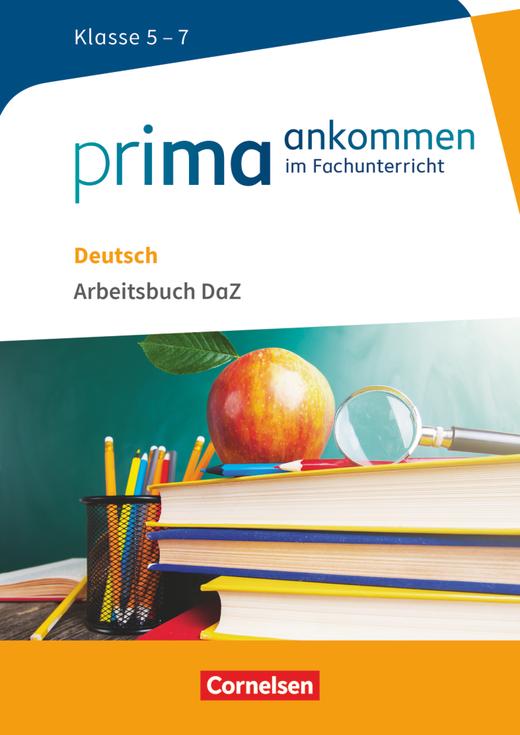 Prima ankommen - Arbeitsbuch DaZ mit Lösungen - Deutsch: Klasse 5-7