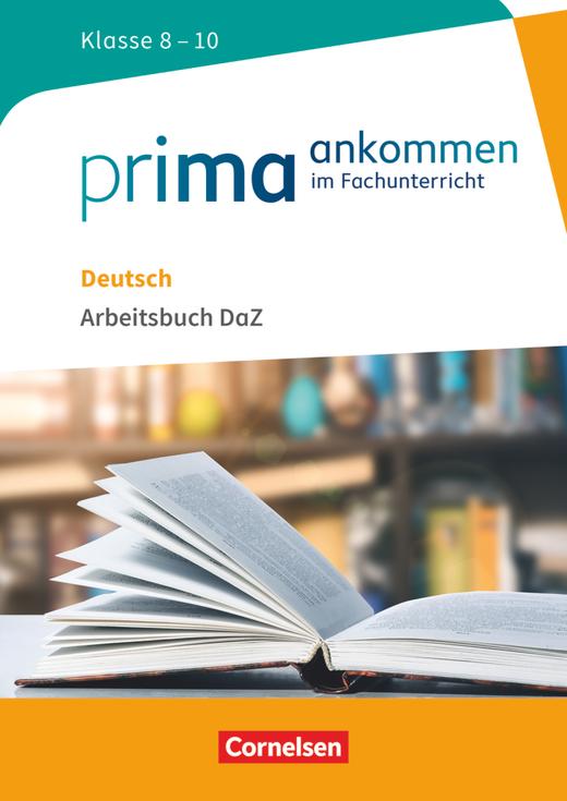 Prima ankommen - Arbeitsbuch DaZ mit Lösungen - Deutsch: Klasse 8-10
