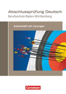 Abschlussprüfung Deutsch - Arbeitsheft mit Lösungen