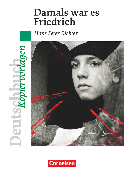 Deutschbuch - Ideen zur Jugendliteratur - Damals war es Friedrich - Empfohlen für das 7./8. Schuljahr - Kopiervorlagen