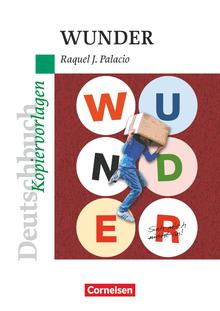 Deutschbuch - Ideen zur Jugendliteratur - Wunder - Empfohlen für das 5./6. Schuljahr - Kopiervorlagen