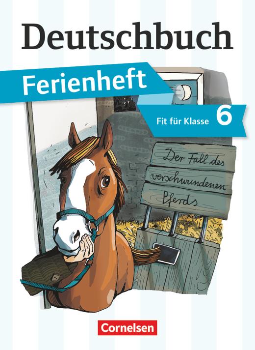 Deutschbuch Gymnasium - Der Fall des verschwundenen Pferds - Ferienheft - Fit für Klasse 6