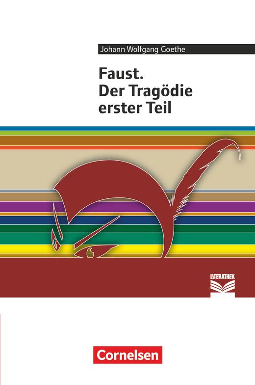 Cornelsen Literathek - Faust. Der Tragödie erster Teil - Empfohlen für das 10.-13. Schuljahr - Textausgabe