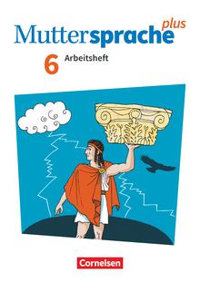 Muttersprache plus - Arbeitsheft mit Lösungen - 6. Schuljahr