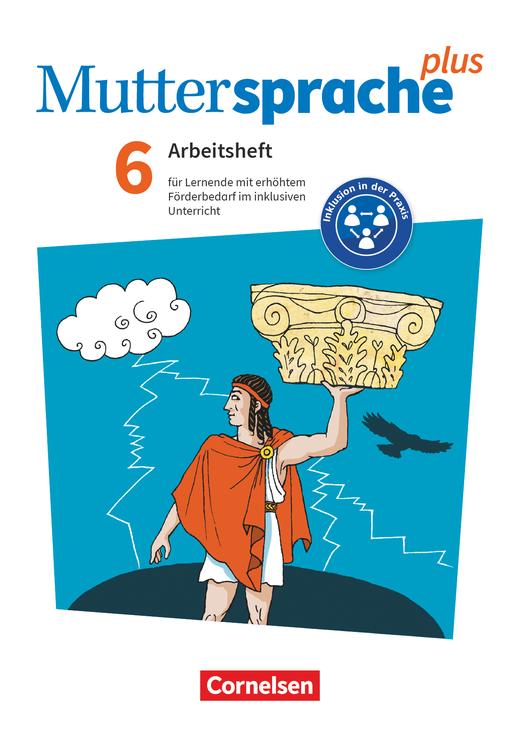 Muttersprache plus - Arbeitsheft für Lernende mit erhöhtem Förderbedarf im inklusiven Unterricht - Arbeitsheft mit Lösungen - 6. Schuljahr