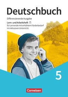 Deutschbuch - Lern- und Arbeitsheft für Lernende mit erhöhtem Förderbedarf im inklusiven Unterricht - Arbeitsheft mit Lösungen - 5. Schuljahr