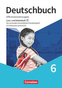 Deutschbuch - Lern- und Arbeitsheft für Lernende mit erhöhtem Förderbedarf im inklusiven Unterricht - Arbeitsheft mit Lösungen - 6. Schuljahr