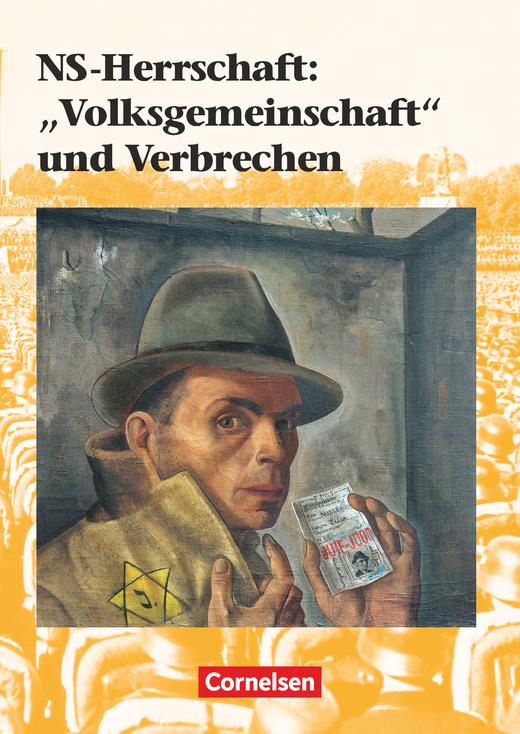 """Kurshefte Geschichte - NS-Herrschaft: """"Volksgemeinschaft"""" und Verbrechen - Schülerbuch"""