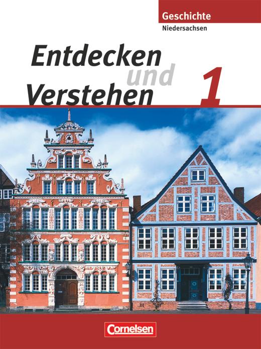 Entdecken und verstehen - Von der Urgeschichte bis zum Zeitalter der Entdeckungen - Schülerbuch - Band 1: 5./6. Schuljahr