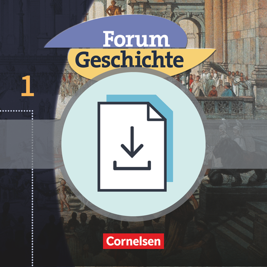 Forum Geschichte - Von der Urgeschichte bis zum Ende des Römischen Reiches - Handreichungen für den Unterricht als Download - Band 1
