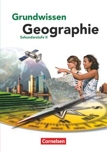 Grundwissen Geographie - Sekundarstufe II - Schülerbuch