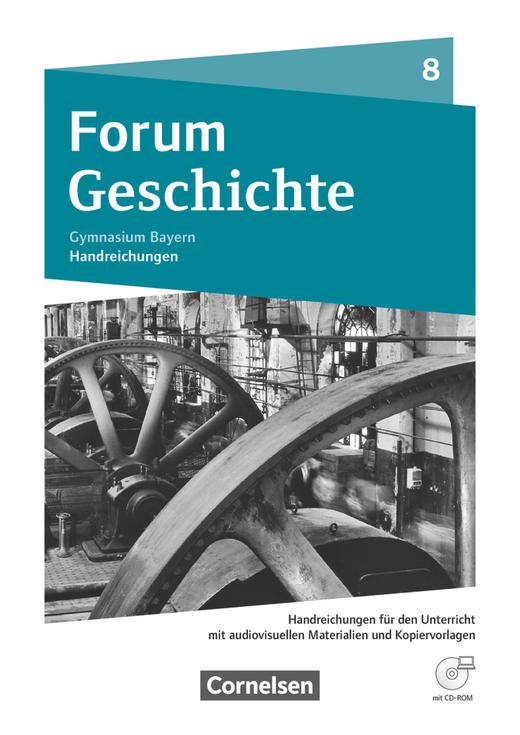 Forum Geschichte - Neue Ausgabe - Das lange 19. Jahrhundert - Handreichungen für den Unterricht und Kopiervorlagen - 8. Jahrgangsstufe