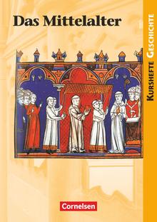 Kurshefte Geschichte - Das Mittelalter - Schülerbuch