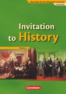 Materialien für den bilingualen Unterricht - Invitation to History - Volume 1 - From the American Revolution to the First World War - Schülerbuch - Ab 7. Schuljahr