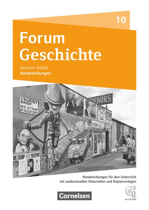 Forum Geschichte - Neue Ausgabe - Vom Ende des Zweiten Weltkrieges bis zur Gegenwart - Handreichungen für den Unterricht, Kopiervorlagen und CD-ROM - 10. Schuljahr