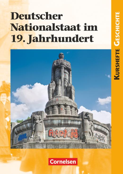 Kurshefte Geschichte - Deutscher Nationalstaat im 19. Jahrhundert - Schülerbuch