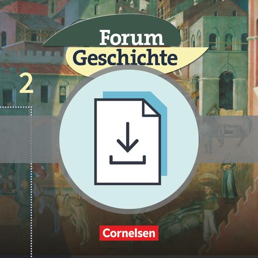 Forum Geschichte - Das Mittelalter und der Beginn der Neuzeit - Handreichungen für den Unterricht als Download - Band 2