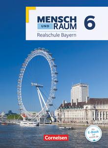 Mensch und Raum - Geographie Realschule Bayern - Neubearbeitung 2017